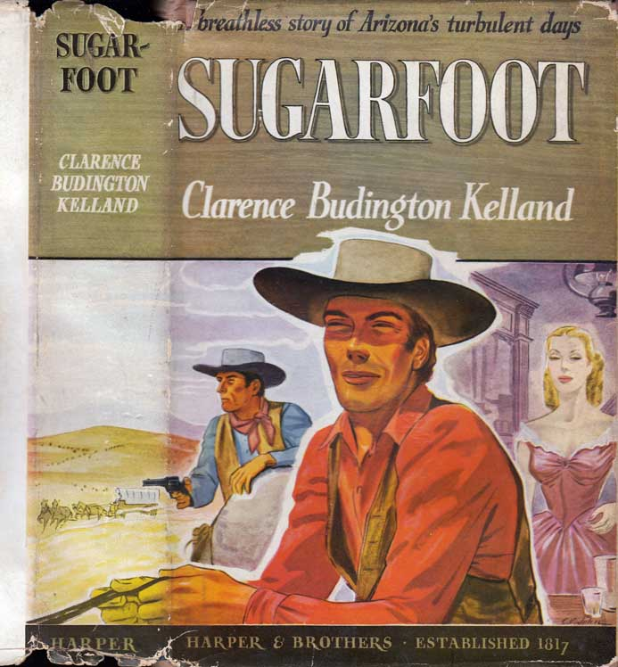 Sugarfoot. Clarence Budington KELLAND.