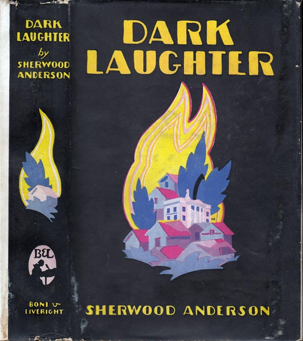 Dark Laughter. Sherwood ANDERSON.