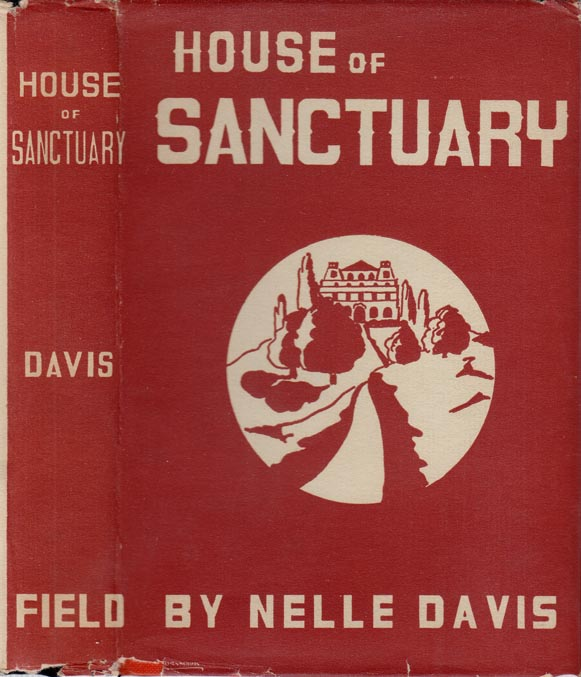 House of Sanctuary [INSCRIBED AND SIGNED]. Nelle DAVIS, Paulson