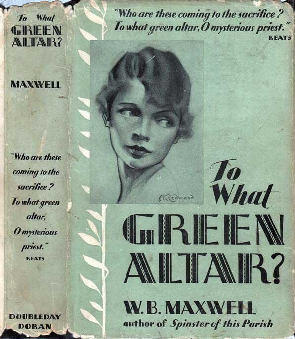 To What Green Altar? W. B. MAXWELL.