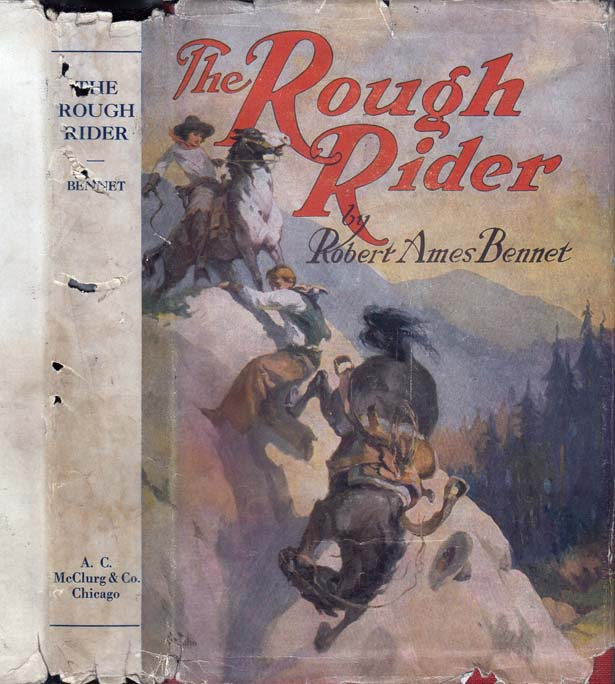 The Rough Rider [NARCOTICS - HOLLYWOOD NOVEL]. Robert Ames BENNET