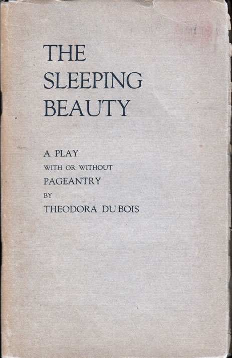 The Sleeping Beauty, A Play in Three Acts. Theodora DU BOIS, DUBOIS.