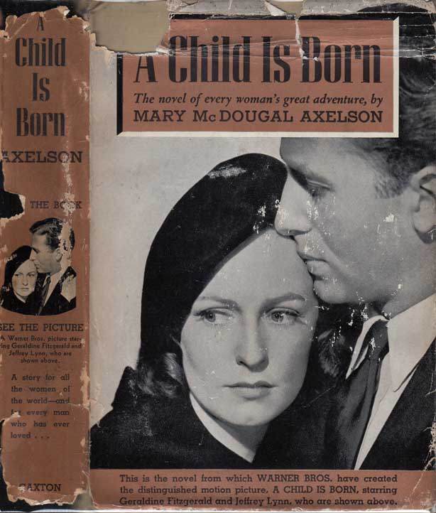 A Child Is Born [SIGNED AND INSCRIBED]. Mary McDougal AXELSON.