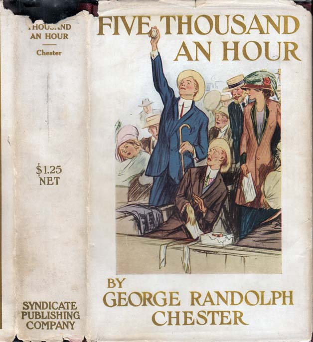 Five Thousand an Hour. George Randolph CHESTER.