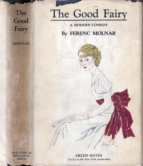 The Good Fairy [SIGNED CAST COPY]. Ferenc MOLNAR, Helen HAYES