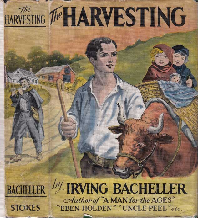 The Harvesting. Irving BACHELLER.