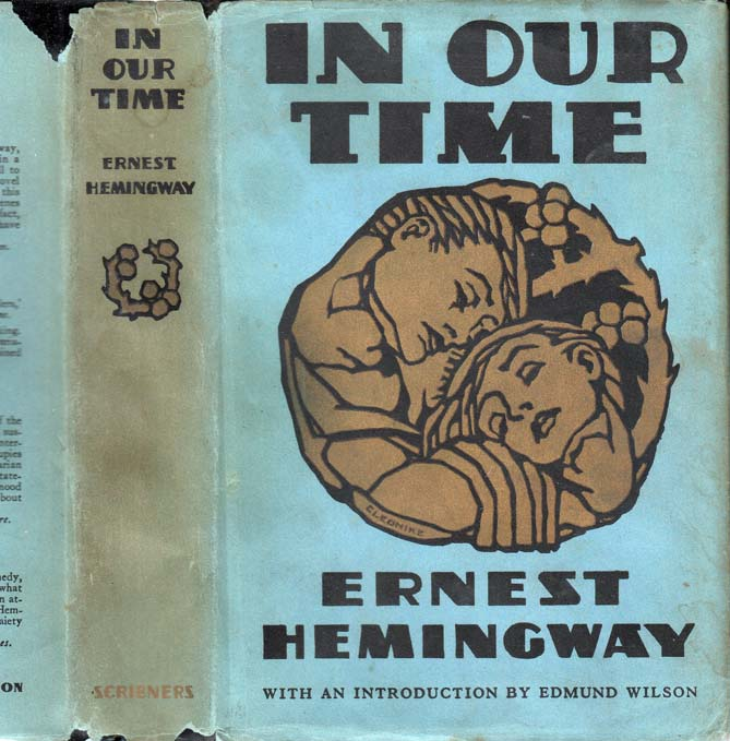 """in our time by ernest hemingway essay Percentage of hemingway's work, and that with careful analysis these  in my  conclusion i map the formula for hemingway's idealized masculinity onto """"the  last  opinions of a place or personal development over a short period of time."""