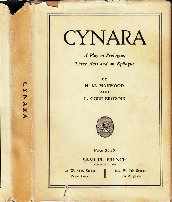 Cynara. A Play in a Prologue, Three Acts and an Epilogue, Adapted from 'An Imperfect Lover' A Novel by R. Gore Browne. H. M. HARWOOD, Robert Gore BROWNE.
