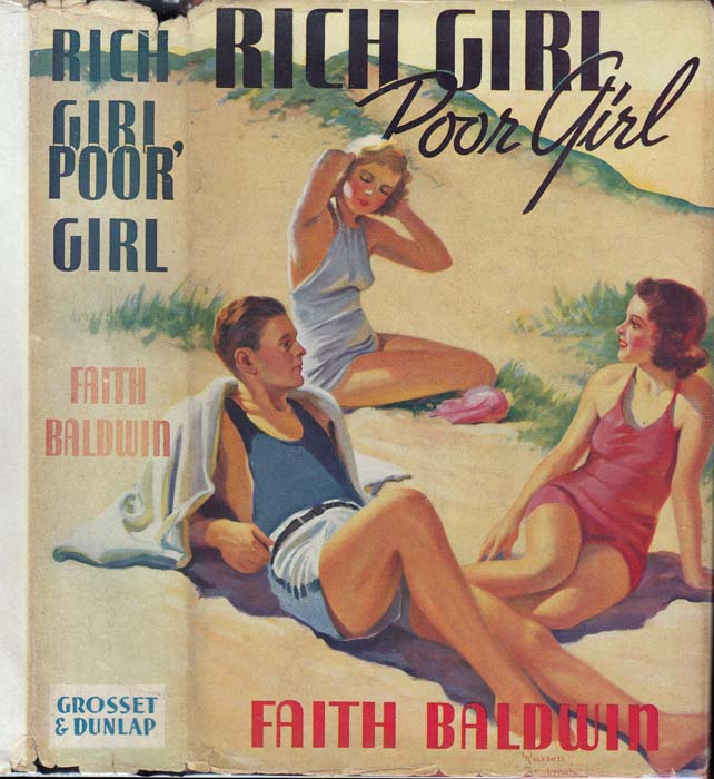 Rich Girl, Poor Girl. Faith BALDWIN.
