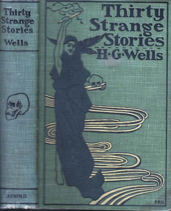 Thirty Strange Stories. H. G. WELLS