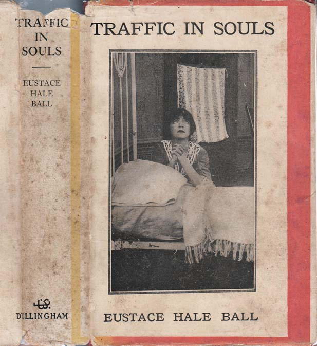 Traffic in Souls. Eustace Hale BALL.