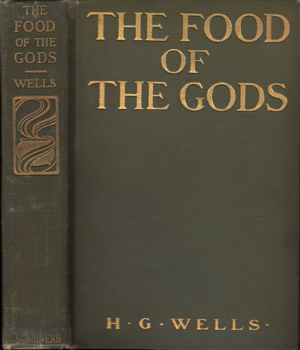 The Food of the Gods and How it Came to Earth. H. G. WELLS