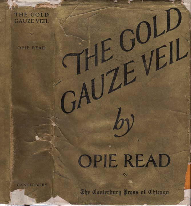 The Gold Gauze Veil [GOLF FICTION]. Opie READ, SIGNED AND INSCRIBED