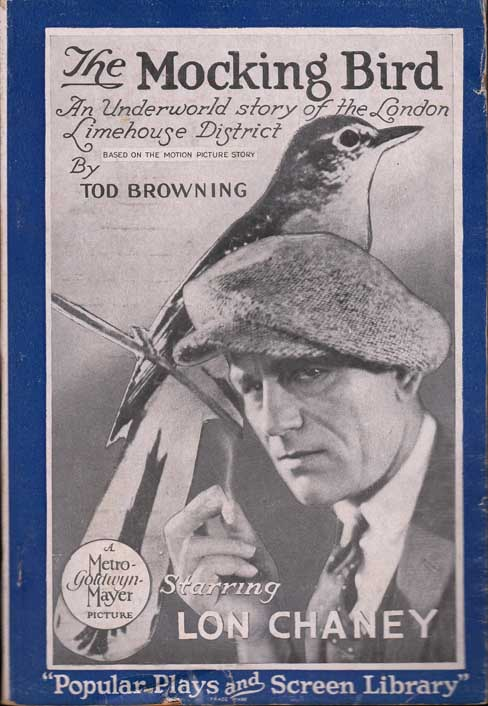 The Mocking Bird: An Underworld Story of the London Limehouse District. Tod BROWNING