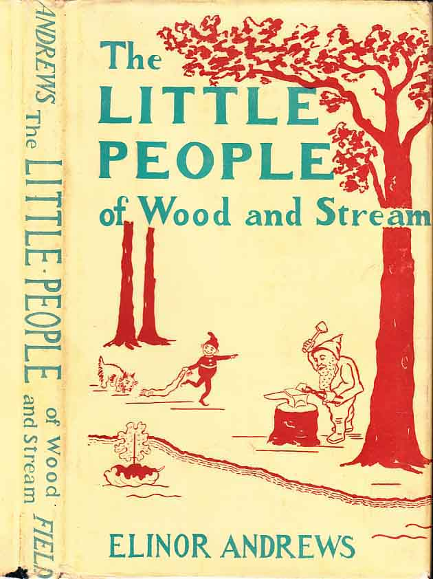 The Little People of Wood and Stream [SIGNED AND INSCRIBED]. Elinor ANDREWS