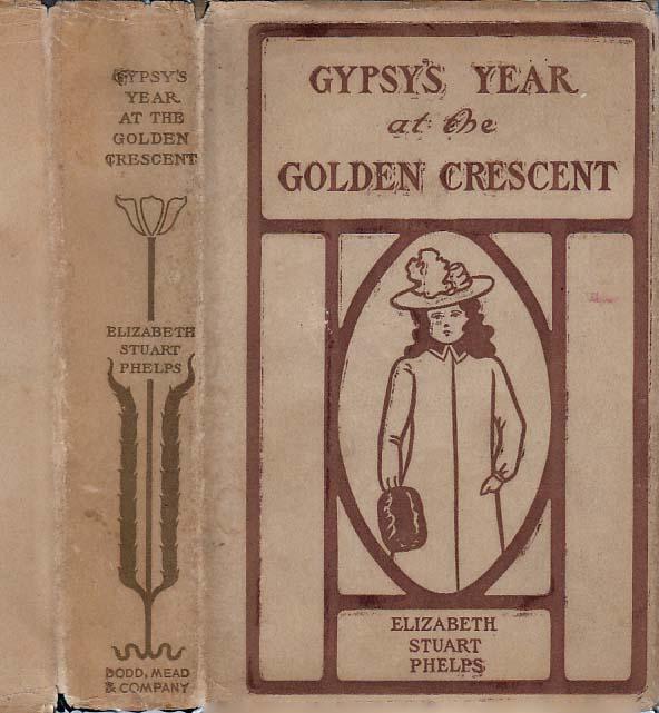 Gypsy's Year at the Golden Crescent. Elizabeth Stuart PHELPS