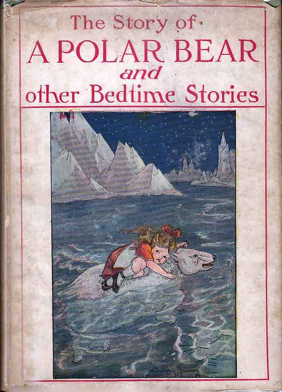 The Story of A Polar Bear and Other Bedtime Stories. J. G. and C. KERNAHAN