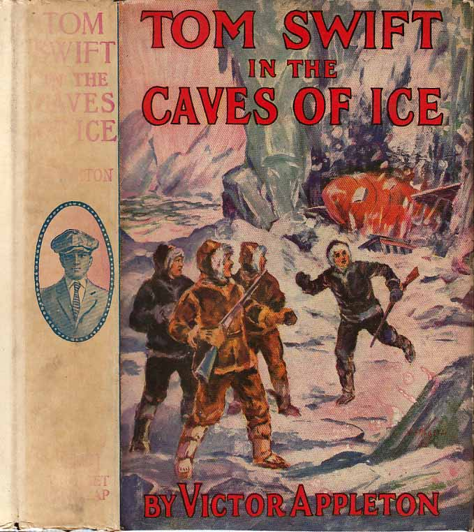 Tom Swift in the Caves of Ice or The Wreck of the Airship. Victor APPLETON