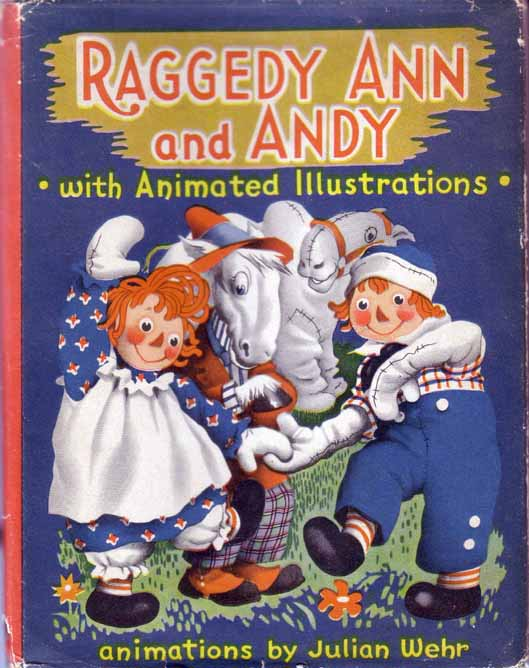 Raggedy Ann and Andy with Animated Illustrations. Johnny GRUELLE, Julian WEHR