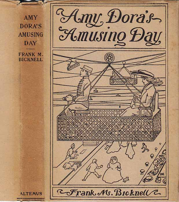 Amy Dora's Amusing Day or The Naughty Girl Who Ran Away. Frank M. BICKNELL