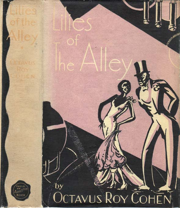 Lilies of The Alley [HOLLYWOOD FICTION]. Octavus Roy COHEN.