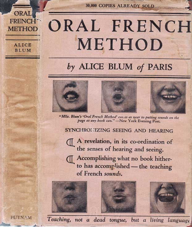 Oral French Method, A New System for Rapidly Acquiring Facility in the Speaking of French...