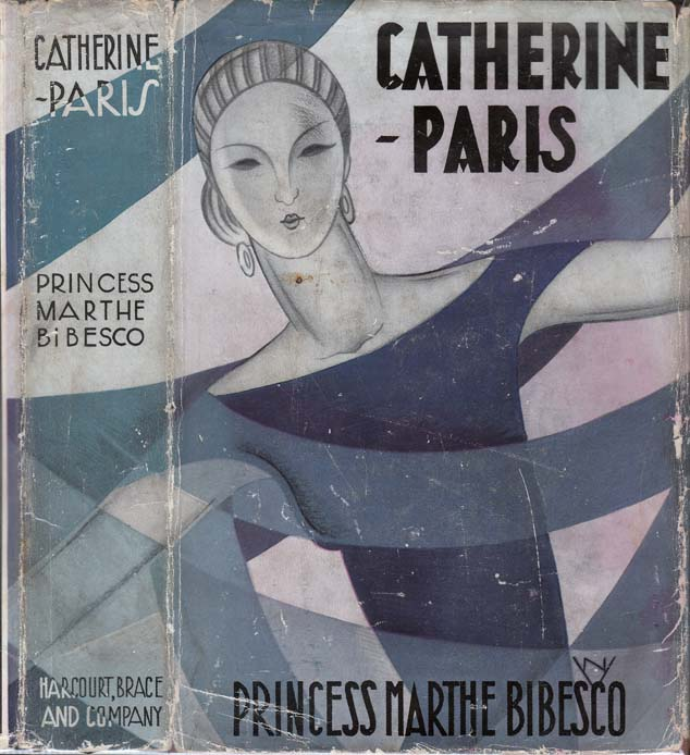 Catherine-Paris. Princess Marthe BIBESCO, Malcolm COWLEY