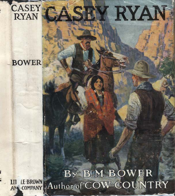 Casey Ryan. B. M. BOWER, Bertha Muzzy Sinclair