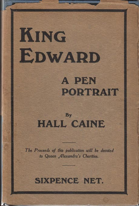 King Edward, A Prince and a Great Man. Hall CAINE