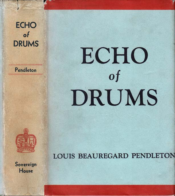 Echo of Drums. Louis Beauregard PENDLETON