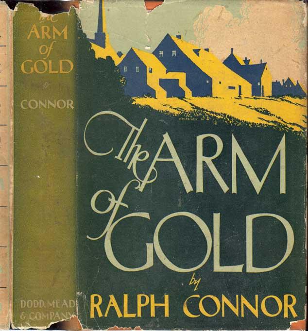 The Arm of Gold. Ralph CONNOR