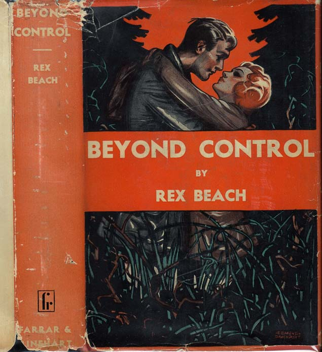 Beyond Control. Rex BEACH