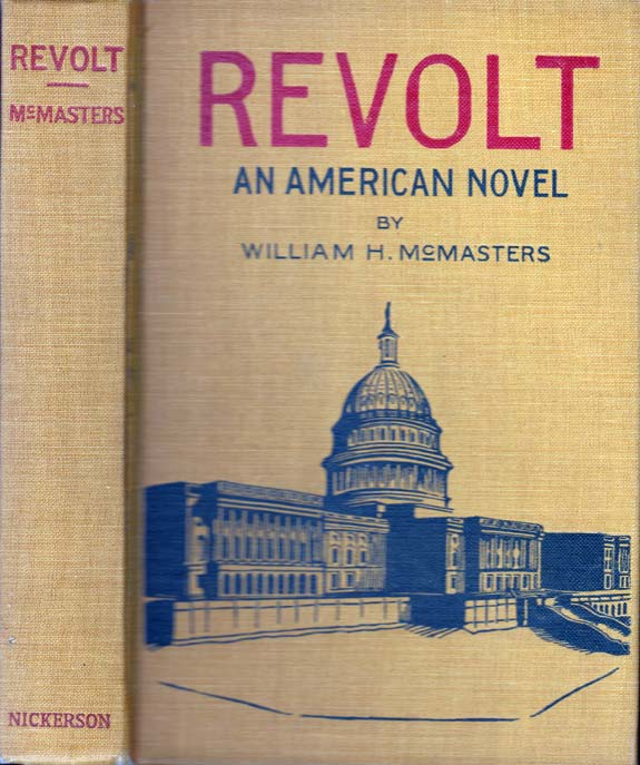 Revolt, an American Novel [SIGNED AND INSCRIBED]. William H. MCMASTERS