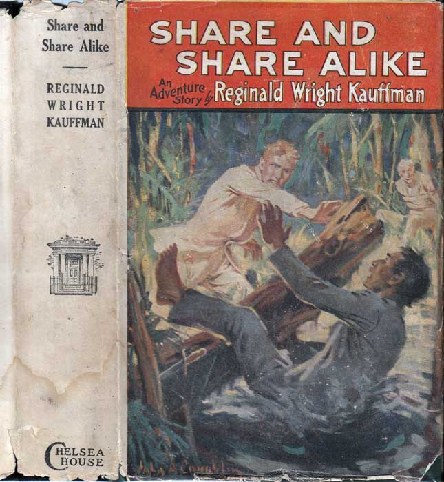 Share and Share Alike, An Adventure Story. Reginald Wright KAUFFMAN