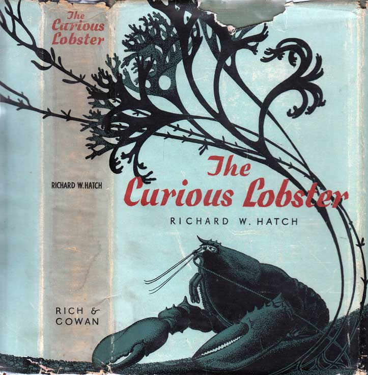 The Curious Lobster [SIGNED AND INSCRIBED]. Richard Warren HATCH
