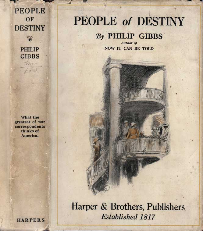 People of Destiny, Americans as I Saw Them at Home and Abroad. Philip GIBBS
