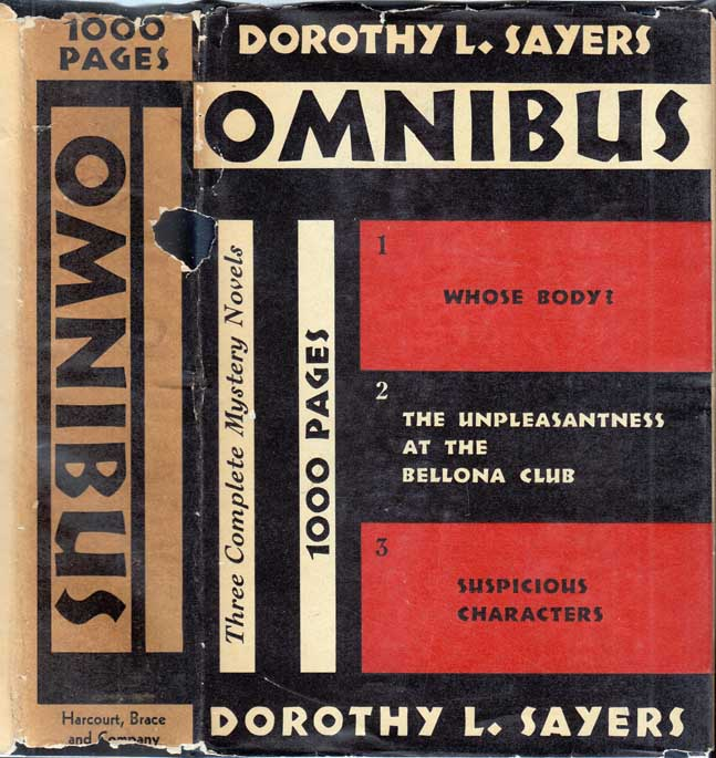 Dorothy L. Sayers Omnibus: Whose Body?; The Unpleasantness at the Bellona Club; Suspicious Characters. Dorothy L. SAYERS.