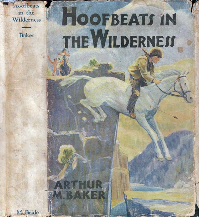 Hoofbeats in the Wilderness: A Tale of the Indiana Territory Before the Coming of Permanent...