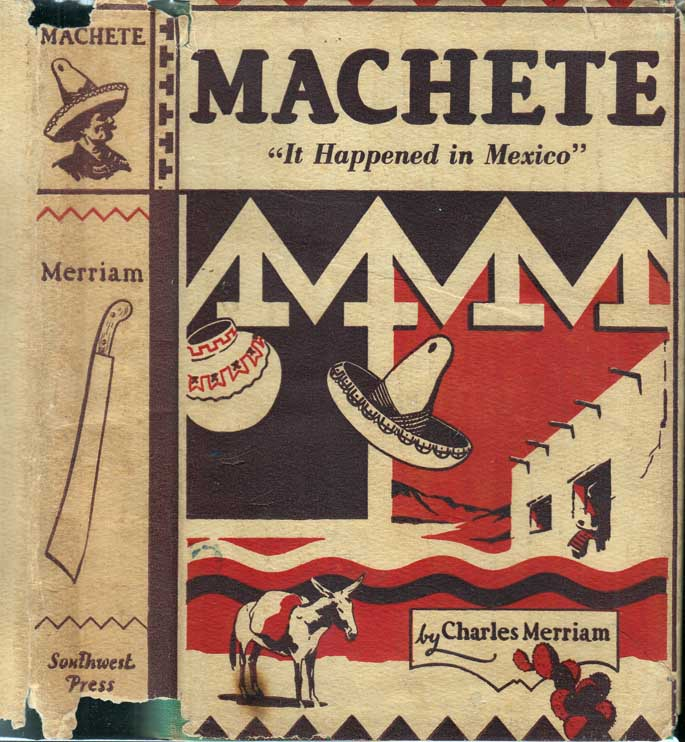 "Machete, ""It Happened in Mexico"" Charles MERRIAM"