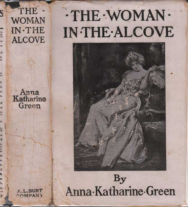 The Woman in the Alcove. Anna Katharine GREEN