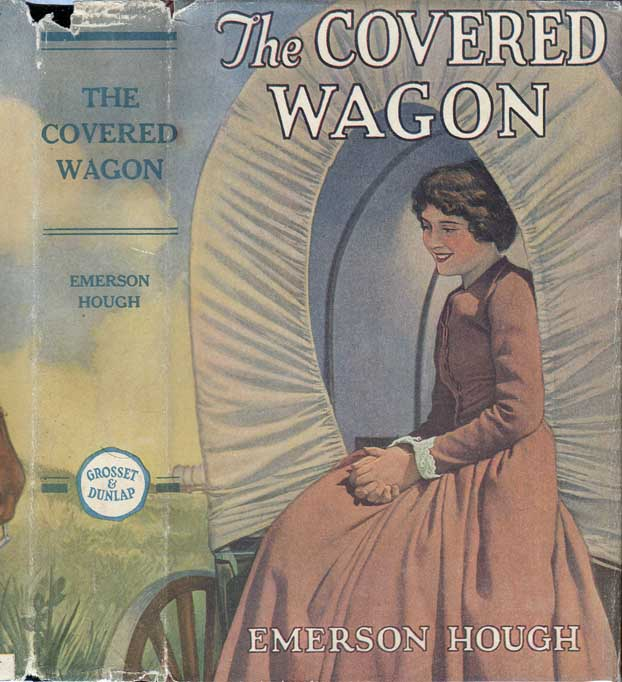 The Covered Wagon. Emerson HOUGH.