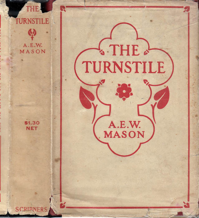 The Turnstile. A. E. W. MASON, Alfred Edward Woodley