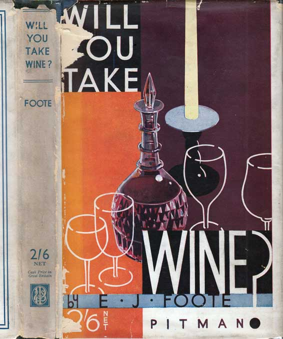 WILL YOU TAKE WINE? A Guide to the Purchase, Serving aNd Appreciation of Wines, Cocktails,...
