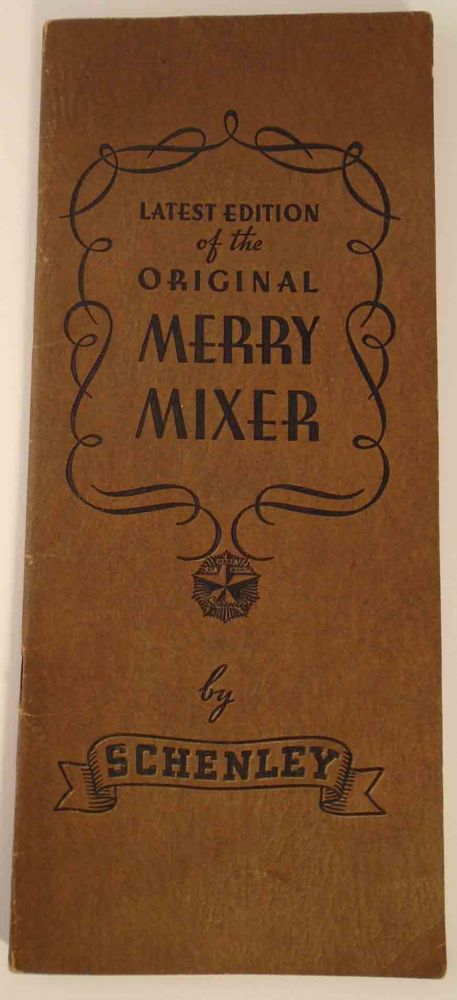 The Merry Mixer, A booklet on Mixtures and Mulches, Fizzes and Whizzes. SCHENLEY.