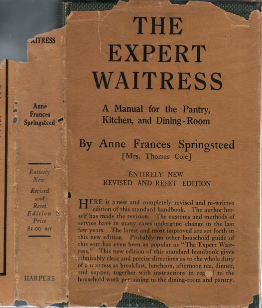 The Expert Waitress, A Manual for the Pantry and Dining Room. Anne Frances SPRINGSTEED