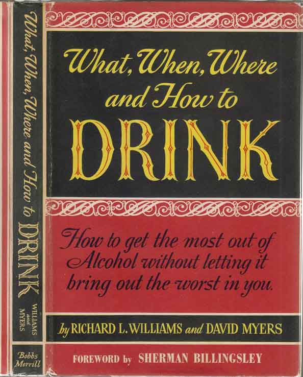 What, When, Where and How to Drink. Richard L. WILLIAMS.
