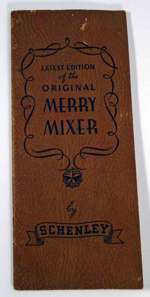 The Merry Mixer, A booklet on Mixtures and Mulches, Fizzes and Whizzes. SCHENLEY