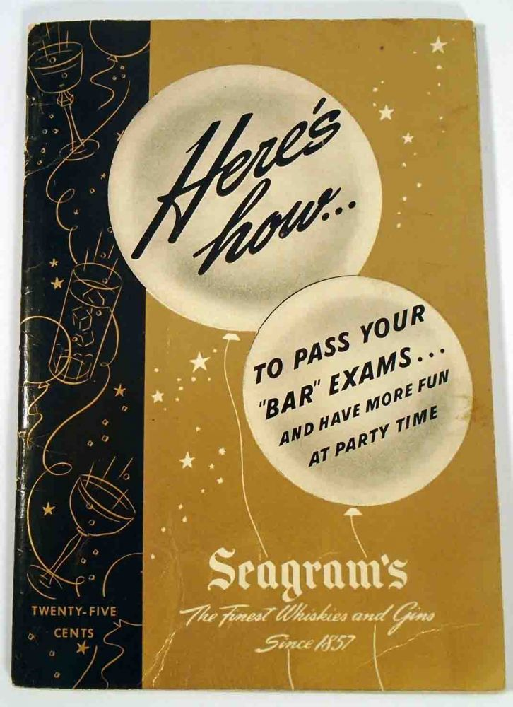 Here's How To Pass Your 'Bar' Exams and Have More Fun at Party Time. SEAGRAM'S.