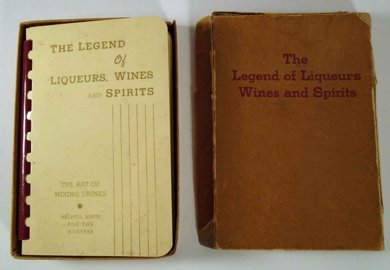 The Legend of Liqueurs, Wines and Spirits. What to Serve, When to Serve and How to Serve It....