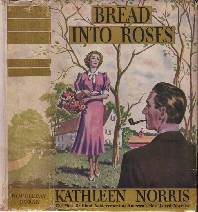 Bread Into Roses. Kathleen NORRIS